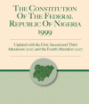 The Constitution of the Federal Republic of Nigeria 1999 (Updated with the First, Second and Third Alterations (2010) and the Fourth Alteration (2017))